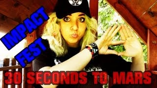 IMPACT FEST ! 30 Seconds To MARS !! 2013