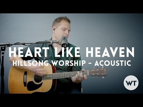 Heart Like Heaven - Hillsong Worship - Acoustic video with chords