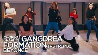 Baixar Beyonce - Formation(trst remix) : Gangdrea Choreography [댄스]