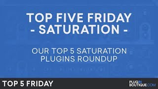 Top 5 Friday | Best Saturation Plugin 2018 | Saturation Plugins VST AU Software