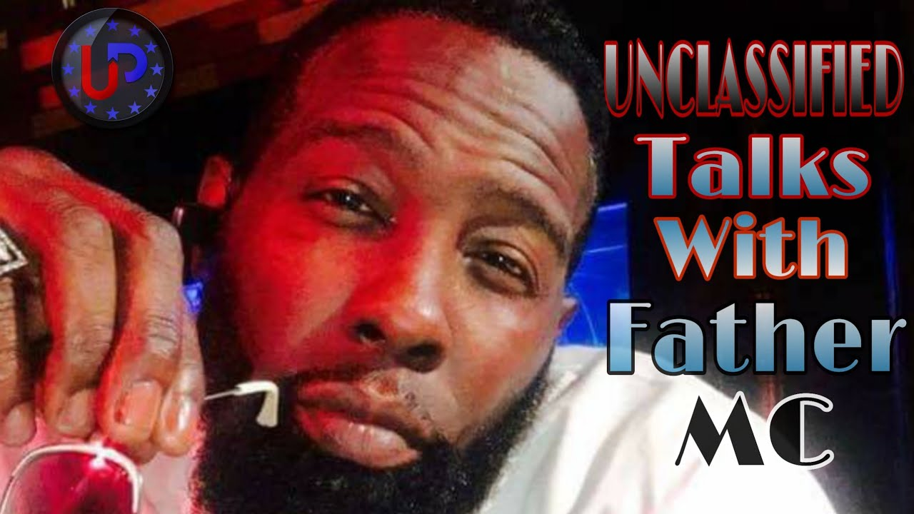 Unclassified Talks with: Father MC