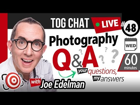 🔴 LIVE TogChat™ #48 - Open Topic Photography Q&A.  60 minutes of YOUR Questions and my answers.