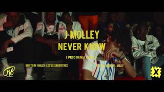 J Molley - Never Know  Official Music Video