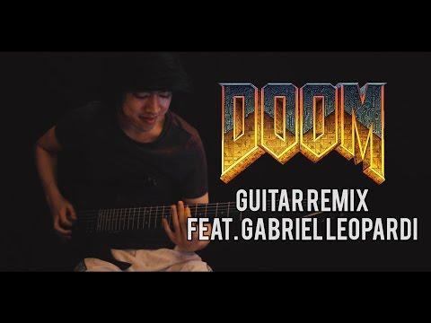 Doom (2016) - E1M1/At DOOM's Gate Ft  Gabriel Leopardi (Guitar Remix)