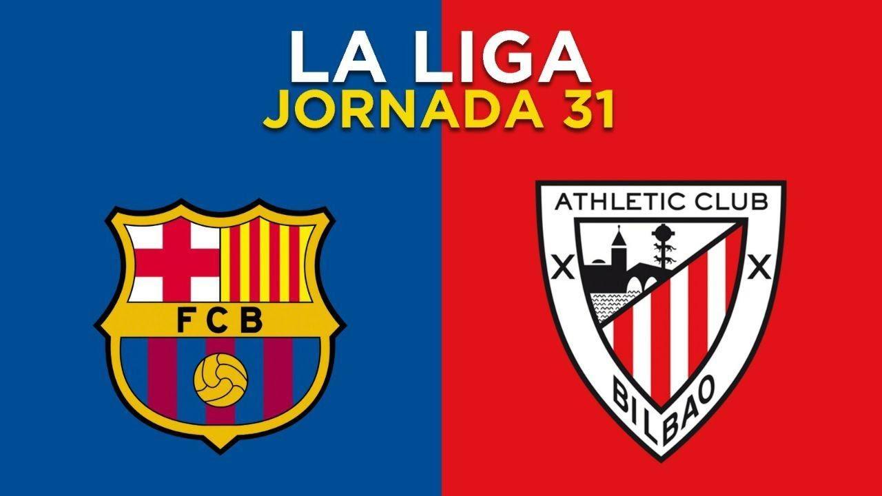 LA LIGA. JORNADA 31. FC BARCELONA VS ATHLETIC CLUB BILBAO ...
