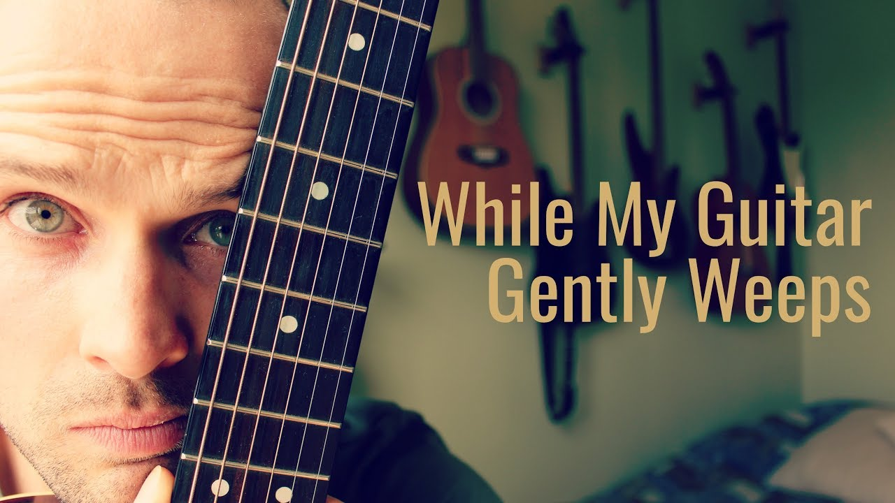While My Guitar Gently Weeps Guitar Lesson Tutorial The Beatles