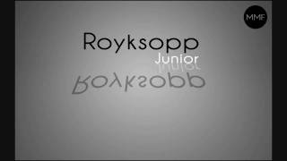Royksopp - Miss it so much