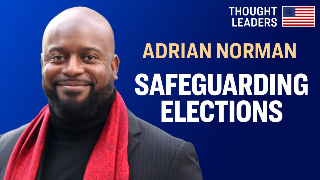 Voter Fraud: Exposing Fraud & Closing Loopholes—Adrian Norman | American Thought Leaders - Epoch