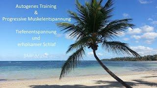 Autogenes Training & Progressive Muskelentspannung - Tiefenentspannung - erholsamer Schlaf