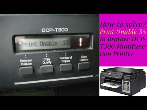 How to Solve Unable to print 35 ! in Brother DCP-T300 / DCP-T310/DCP-J100/ Multifuncation printer