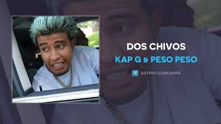 Kap G & Peso Peso - Dos Chivos (AUDIO)