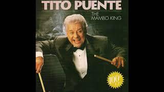 TITO PUENTE:  The Mambo King 100th L P (Audio)