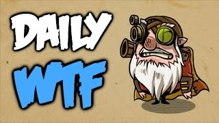 Dota 2 Daily WTF - Not time yet!!