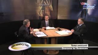 Calea Adevarul si Viata 496 - Onorarea lui Dumnezeu - Claudiu Lapadat si Iuliu Centea