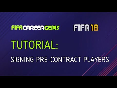 FIFA18 TUTORIAL: SIGNING PRE CONTRACT PLAYERS