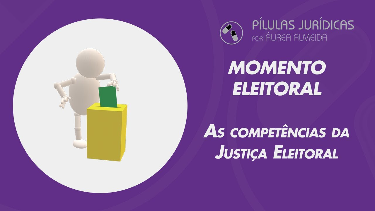 As competências da Justiça Eleitoral