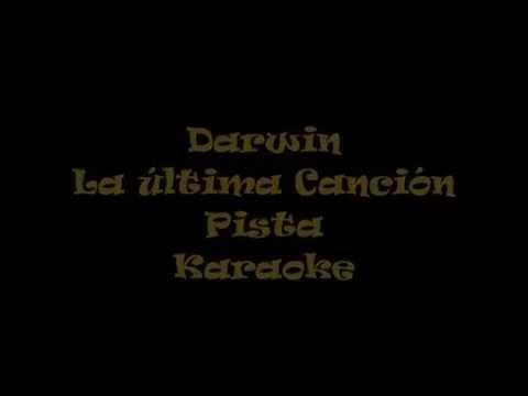 Darwin   La Última Canción  Pista Karaoke