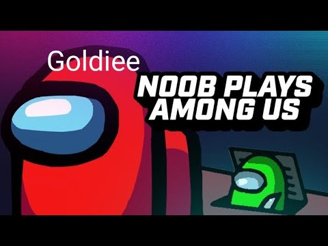 I am definitely a noob in Among Us :(