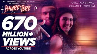 Ishare Tere (Video Song) – Guru Randhawa, Dhvani