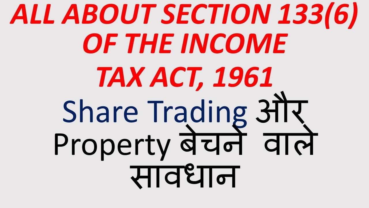 all about section 133 6 of the income tax act 1961 sharetrading incometax by ca mayank agarwal youtube youtube