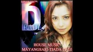 HOUSE MUSIC MAYANGSARI-TIADA LAGI