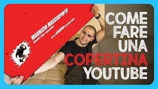 COME FARE UNA COPERTINA PER YOUTUBE *tutorial