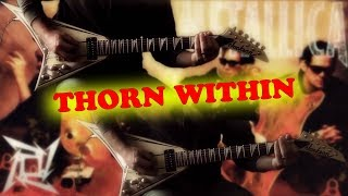 Metallica - Thorn Within FULL Guitar Cover