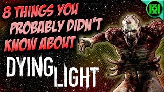 8 THINGS YOU PROBABLY DIDN'T KNOW ABOUT DYING LIGHT (SECRETS, EASTER EGGS, TRIVIA)