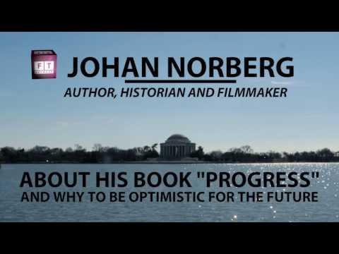 "Johan Norberg: ""Look Forward to the Future"""