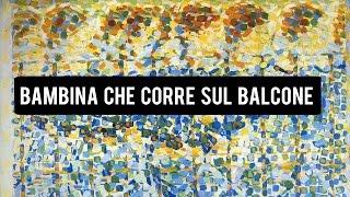 BAMBINA CHE CORRE SUL BALCONE - GIACOMO BALLA