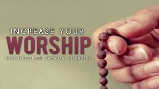 Increase Your Worship ᴴᴰ - Powerful Ramadan Reminder