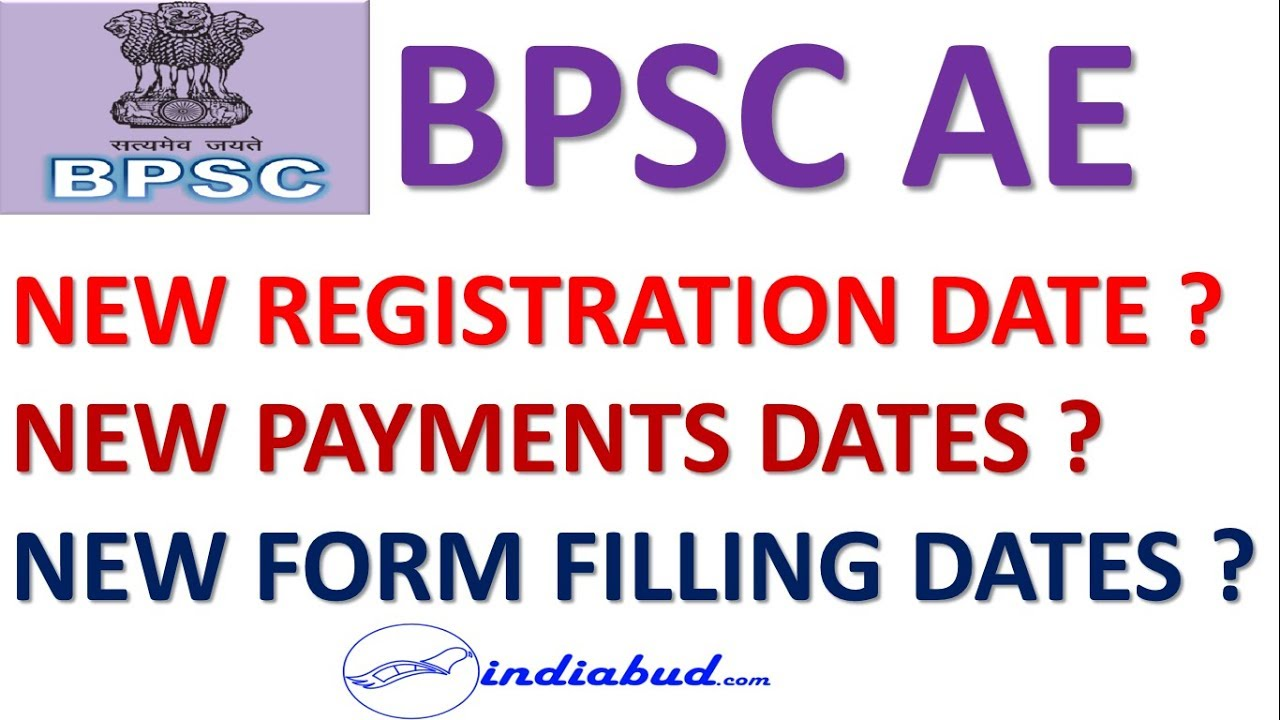 BPSC AE New Registration Date, Payment Date & Last Form Filling Dates ll