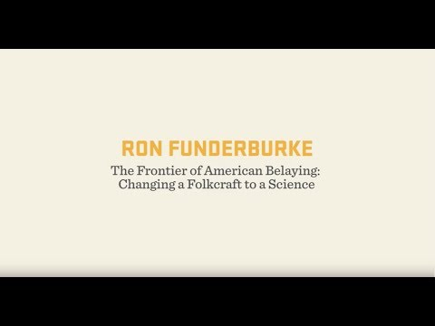 WRMC | Ron Funderburke | The Frontier of American Belaying: Changing a Folkcraft to a Science