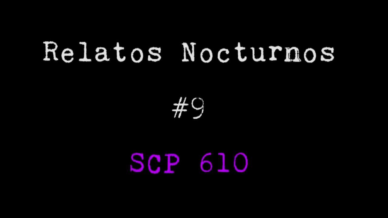 """Relatos Nocturnos #9 """"SCP 610""""  - SCP Foundation"""