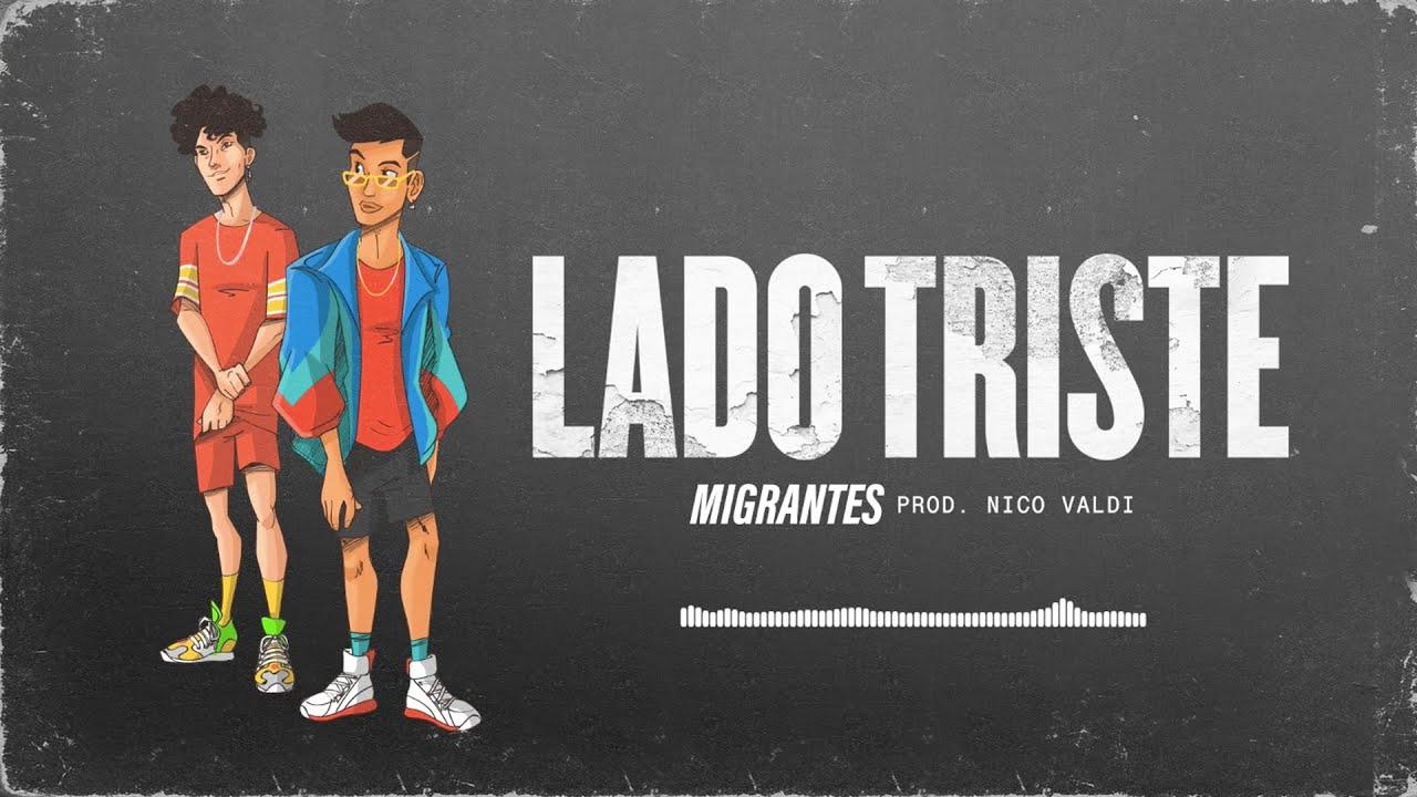 MIGRANTES   Lado Triste [Audio Track]