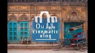 Travel India 2018 - Vlog - The True OLD DELHI