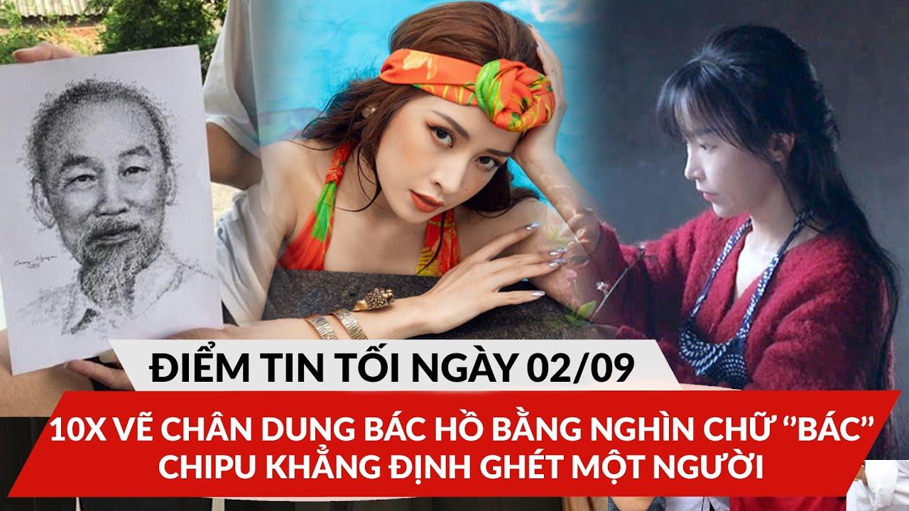 """ĐTT 2/9: 10X vẽ chân dung Bác Hồ từ hàng nghìn chữ 'Bác', Chi Pu """"dõng dạc"""" đang ghét một người"""