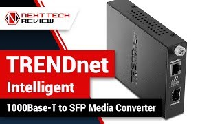 TRENDnet Intelligent 1000Base T to SFP Media Converter TFC 1000MGB Product Review  – NTR