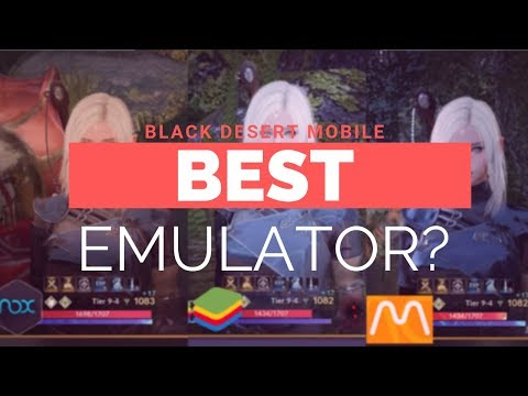 Black Desert Mobile - Which Emulator To Use? Nox, Bluestacks, Momo