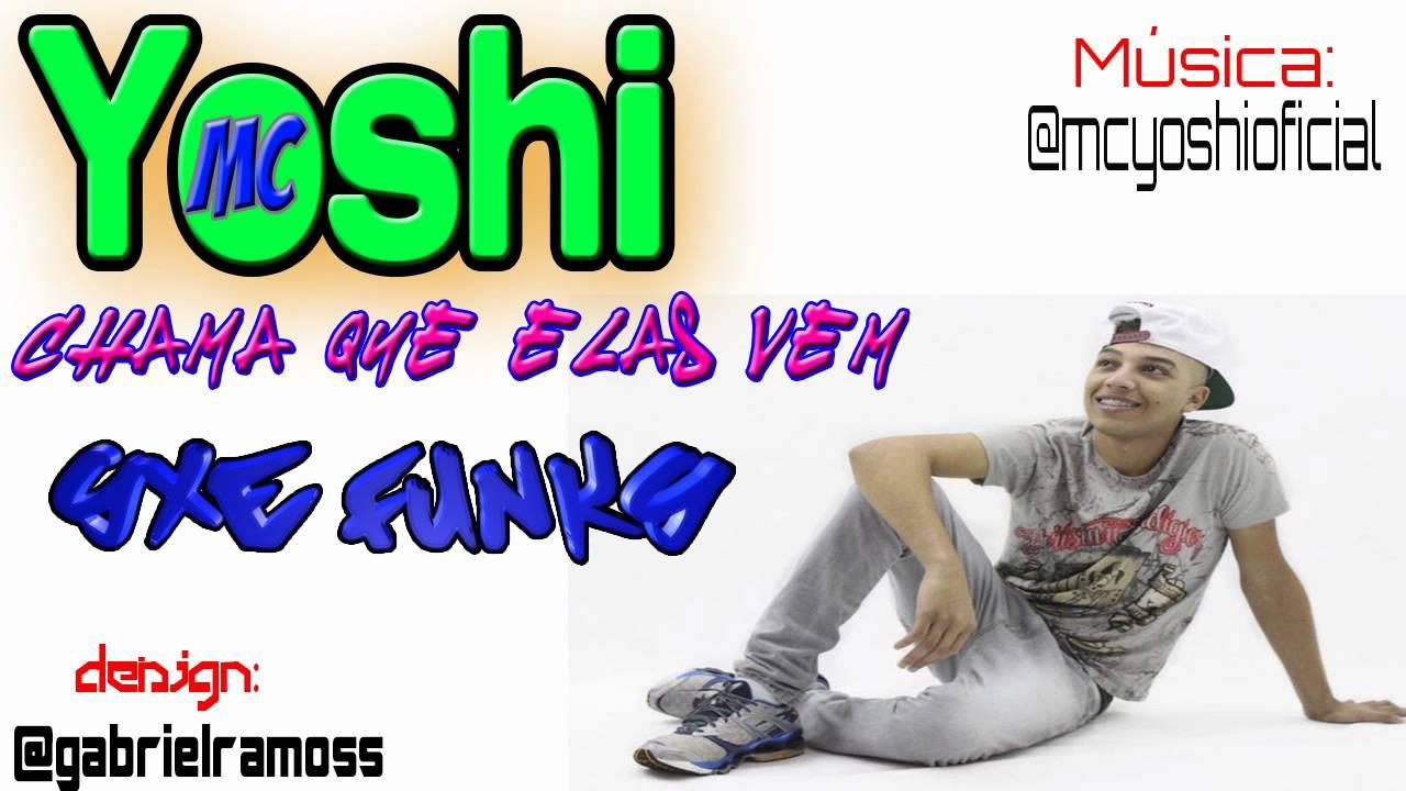 musica do mc yoshi chama que elas vem