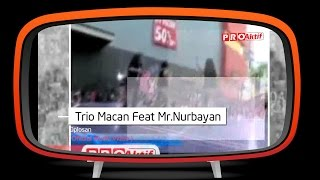 Trio Macan Feat Mr.Nurbayan - Oplosan (Official Music Video)