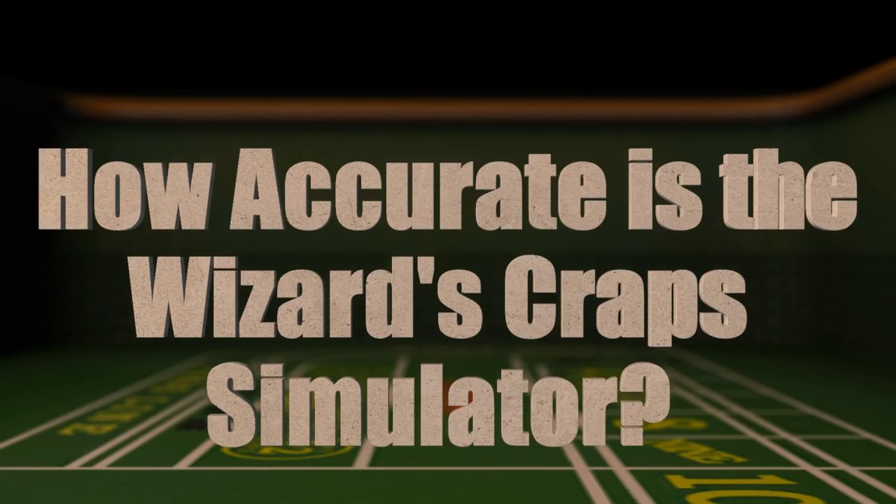 How Accurate Is The Wizard S Craps Simulator Youtube