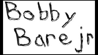 Watch Bobby Bare Jr You Never Knew video
