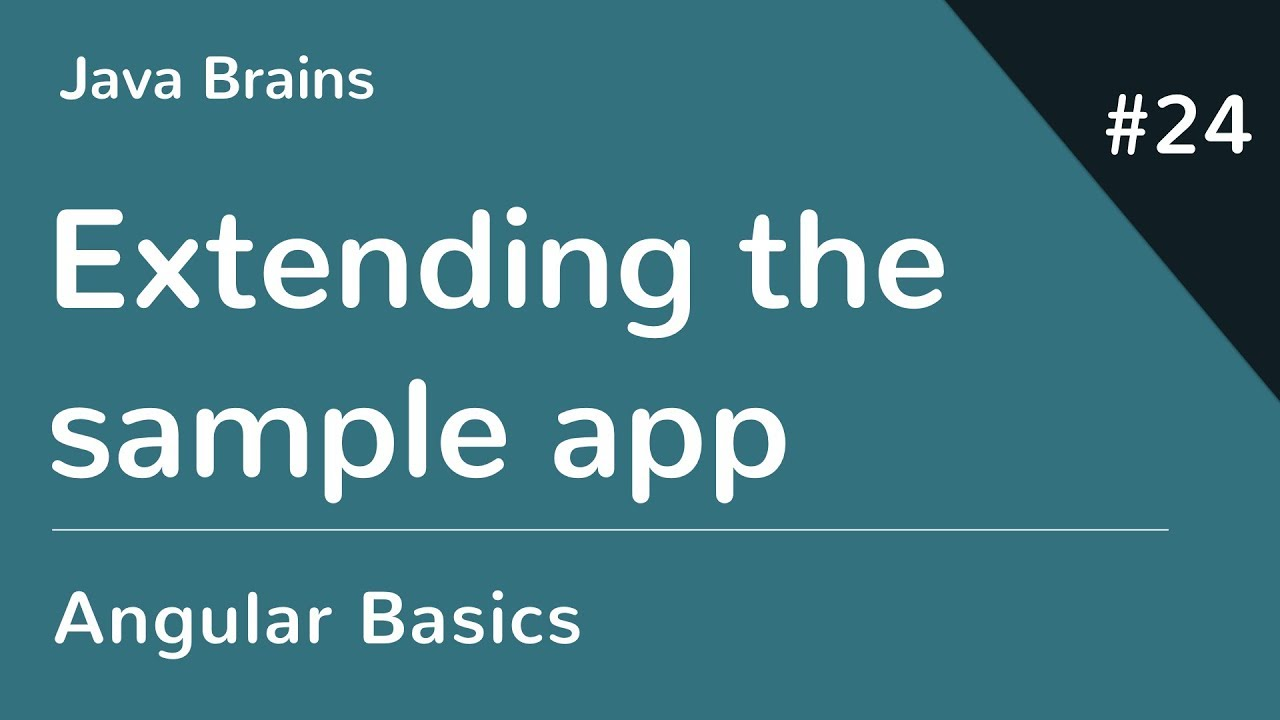 Angular 6 Basics 24 - Extending the sample app