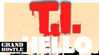 T.I. - Hello ft. CeeLo Green [Official Audio]