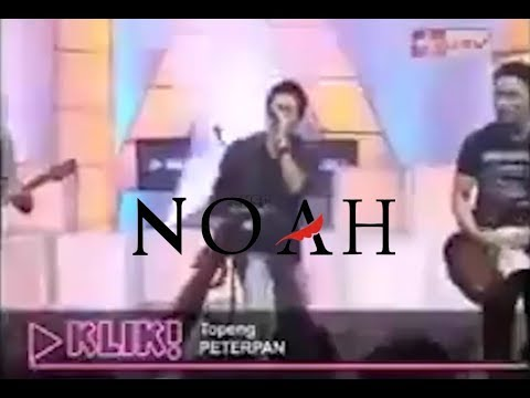 NOAH/Peterpan - Topeng (Live at KILK! ANTV)(Video Jadul)