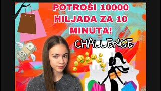 POTROSI 10 HILJADA ZA 10 MINUTA CHALLENGE!!!