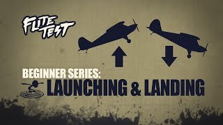 Flite Test: RC Planes for Beginners: Launching & Landing - Beginner Series - Ep. 4