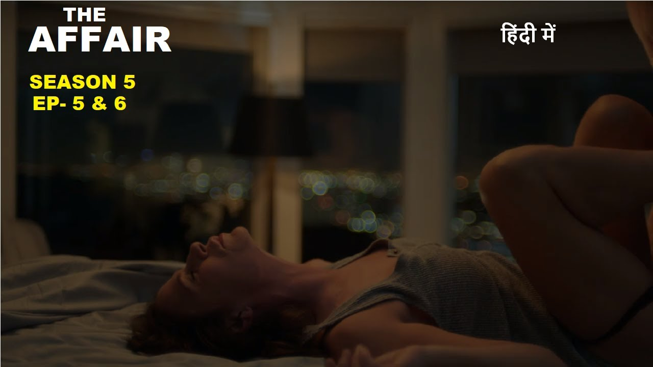 Download The Affair Season 5 Ep-5 & 6 Explained in Hindi   Web Series Story Xpert