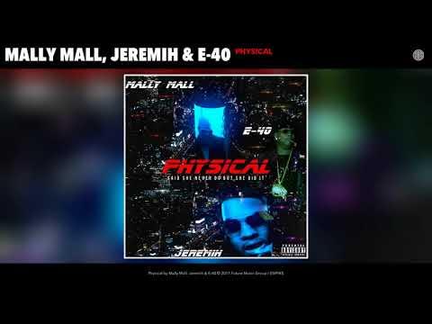 Mally Mall, Jeremih, E 40   Physical Audio